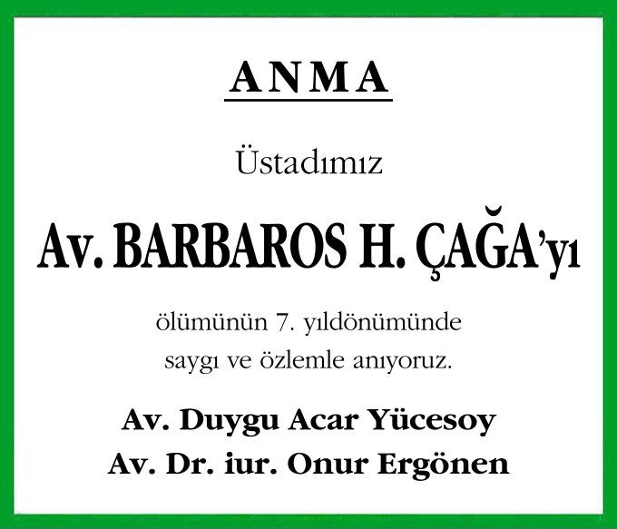 Üstadımız Avukat Barbaros H. Çağa'yı ölümünün 7. yıldönümünde saygı ve özlemle anıyoruz. Av. Duygu Acar Yücesoy Av. Dr. iur. Onur Ergönen