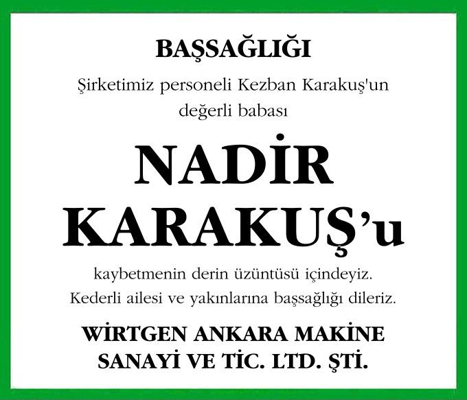 Şirketimiz personeli Kezban Karakuş'un değerli babası NADİR KARAKUŞ'u kaybetmenin derin üzüntüsü içindeyiz.